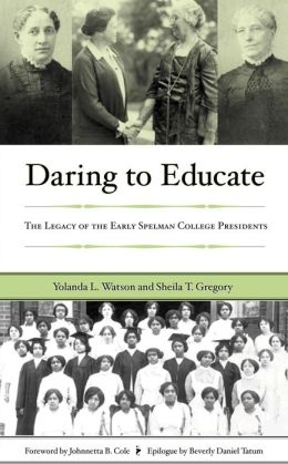 Daring to Educate: The Legacy of the Early Spelman College Presidents