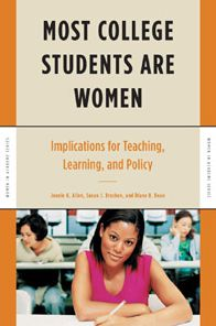 Most College Students Are Women: Implications for Teaching, Learning, and Policy