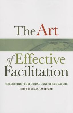 The Art of Effective Facilitation: Reflections from Social Justice Educators