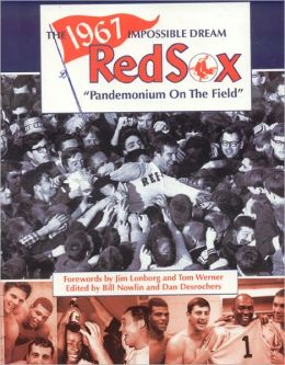 1967 Impossible Dream Red Sox: Pandemonium on the Field