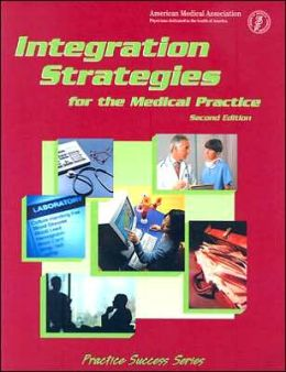Integration Strategies for the Medical Practice