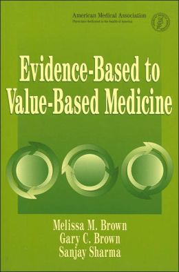 Evidence-Based to Value-Based Medicine