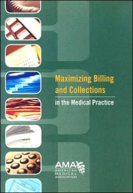 Maximizing Billing and Collections in the Medical Practice