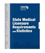 State Medical Licensure Requirements and Statistics 2008