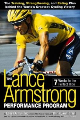 Lance Armstrong Program: Performance Program 7 Weeks to the Perfect Ride
