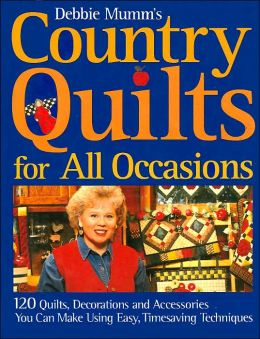 Debbie Mumm's Country Quilts: For All Occasions