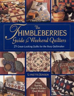 Thimbleberries Guide for Weekend Quilters: 25 Great-Looking Quilts for the Busy Quiltmaker