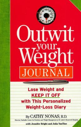 Outwit Your Weight Journal: Lose Weight and Keep It off with this Personalized Weight-Loss