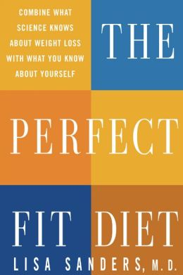 The Perfect Fit Diet: The Customized Science-Based Plan for Your Genes, Tastes, and Lifestyle