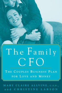 The Family CFO: A Business Plan for Love and Money