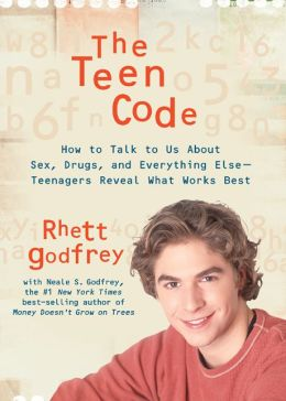 The Teen Code: How to Talk to Them about Sex, Drugs, and Everything Else--Teenagers Reveal What Works Best