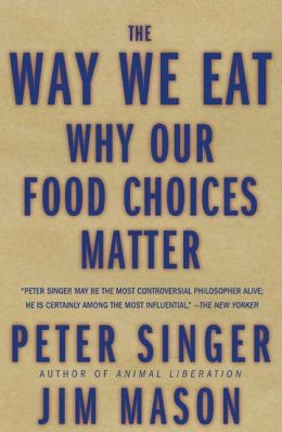 Way We Eat: Why Our Food Choices Matter