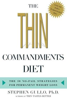 Thin Commandments: The Ten No-Fail Strategies for Permanent Weight Loss