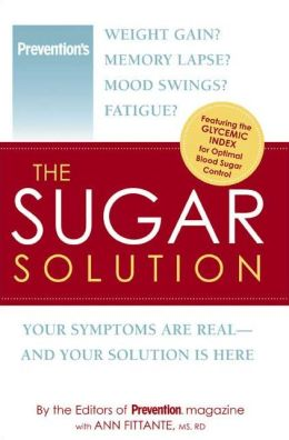 Sugar Solution: Your Symptoms Are Real - And Your Solution is Here