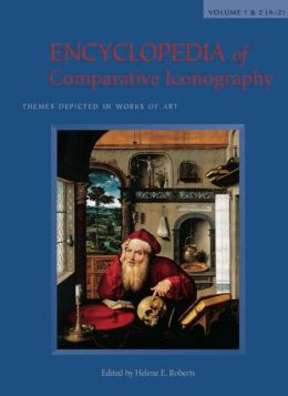 Encyclopedia of Comparative Iconography: Themes Depicted in Works of Art