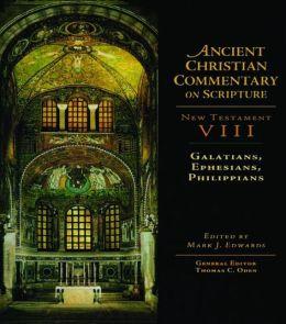 Ancient Christian Commentary on Scripture: Galatians, Ephesians, Phillipians