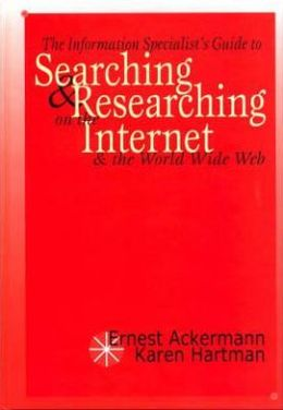 Information Specialist's Guide to Searching and Researching on the Internet and the World Wide Web