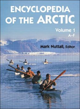 Encyclopedia of the Arctic, 3 Volumes.