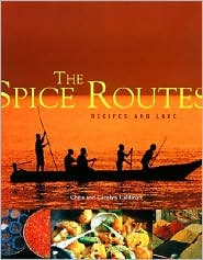 The Spice Routes Recipes and Lore