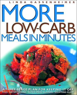 More Low Carb Meals in Minutes: A Three Stage Plan to Keeping It Off