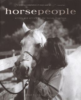 Horse People: Writers and Artists on the Horses They Love