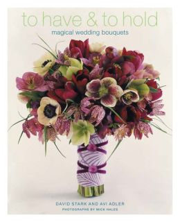To Have and To Hold: Magical Wedding Bouquets