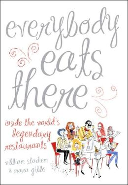 Everybody Eats There: The Fabulous World of Celebrity Restaurants