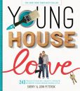 Book Cover Image. Title: Young House Love:  243 Ways to Paint, Craft, Update &amp; Show Your Home Some Love, Author: Sherry Petersik