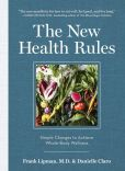 Book Cover Image. Title: The New Health Rules:  Simple Changes to Achieve Whole-Body Wellness, Author: Frank Lipman