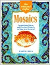 Mosaics: Inspirational Ideas and Practical Projects (Weekend Crafter Series)