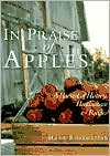 In Praise of Apples: A Harvest of History, Horticulture & Recipes