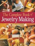Book Cover Image. Title: The Complete Book of Jewelry Making:  A Full-Color Introduction to the Jeweler's Art, Author: Carles Codina
