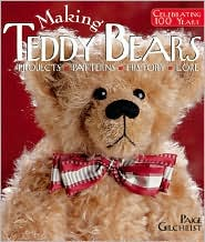 Making Teddy Bears: Projects, Patterns, History, Lore