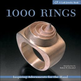 1000 Rings: Inspiring Adornments for the Hand