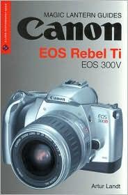 Magic Lantern Guides: Canon EOS Rebel Ti EOS 300V