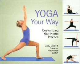 Yoga Your Way: Customizing Your Home Practice