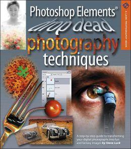 Photoshop Elements Drop Dead Photography Techniques