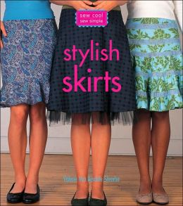 Sew Cool, Sew Simple: Stylish Skirts