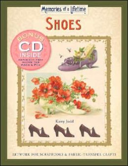 Memories of a Lifetime: Shoes: Artwork for Scrapbooks & Fabric-Transfer Crafts