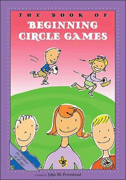 The Book of Beginning Circle Games (First Steps in Music Series): Let's Make a Circle