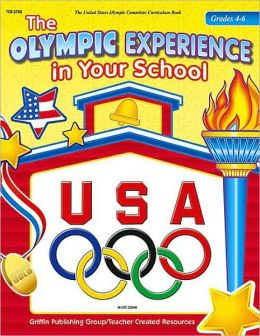 The Olympic Experience in the School: Grades 4-6