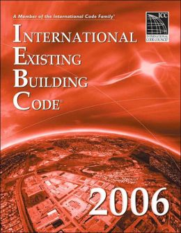 2006 International Existing Building Code: Softcover Version