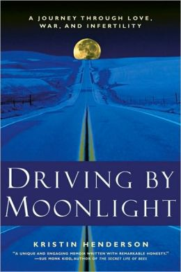 Driving By Moonlight: A Journey Through Love, War and Infertility