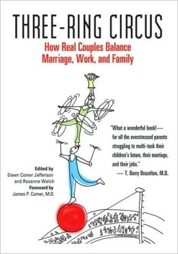 Three-Ring Circus: How Real Couples Balance Marriage, Work, and Family