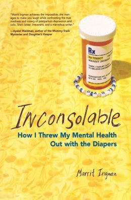 Inconsolable: How I Threw My Mental Health Out With the Diapers