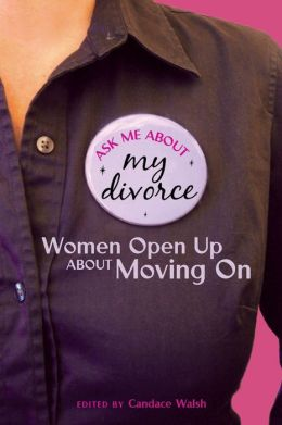 Ask Me About My Divorce: Women Open Up About Moving On