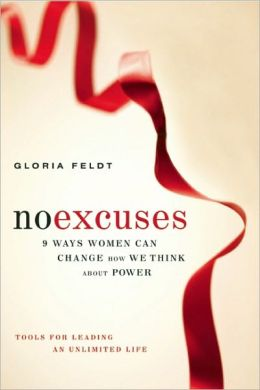No Excuses: 9 Ways Women Can Change How We Think about Power
