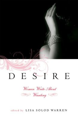 Desire: Women Write About Wanting