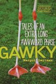 Book Cover Image. Title: Gawky:  Tales of an Extra Long Awkward Phase, Author: Margot Leitman