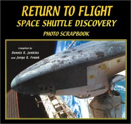Return-to-Flight: Space Shuttle Discovery Photo Scrapbook